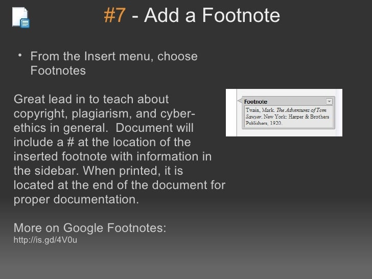 #7-AddaFootnote • FromtheInsertmenu,choose   FootnotesGreatleadintoteachaboutcopyright,plagiarism,andc...