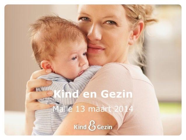 Malle 13 maart 2014 Kind en Gezin