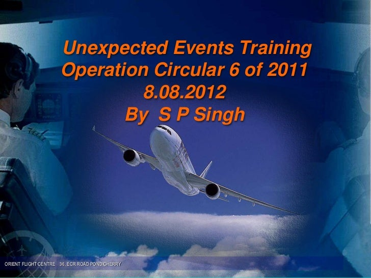 Unexpected Events Training                     Operation Circular 6 of 2011                              8.08.2012        ...