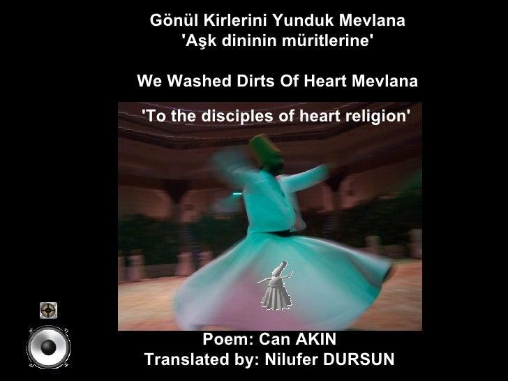 Gönül Kirlerini Yunduk Mevlana  'Aşk dininin müritlerine'  We Washed Dirts Of Heart Mevlana  'To the disciples of heart re...
