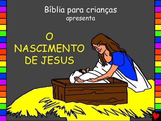 O NASCIMENTO DE JESUS Bíblia para crianças apresenta