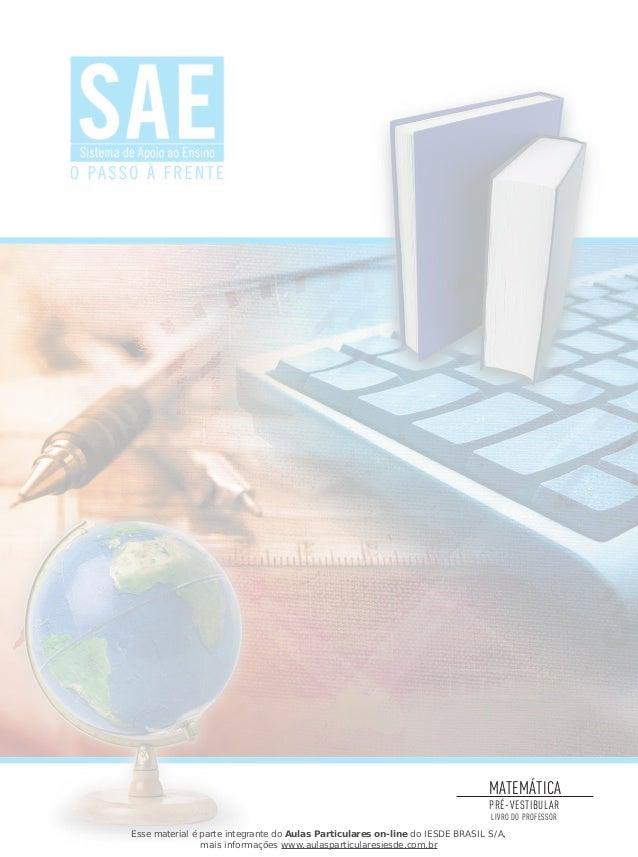 PRÉ-VESTIBULAR LIVRO DO PROFESSOR MATEMÁTICA Esse material é parte integrante do Aulas Particulares on-line do IESDE BRASI...