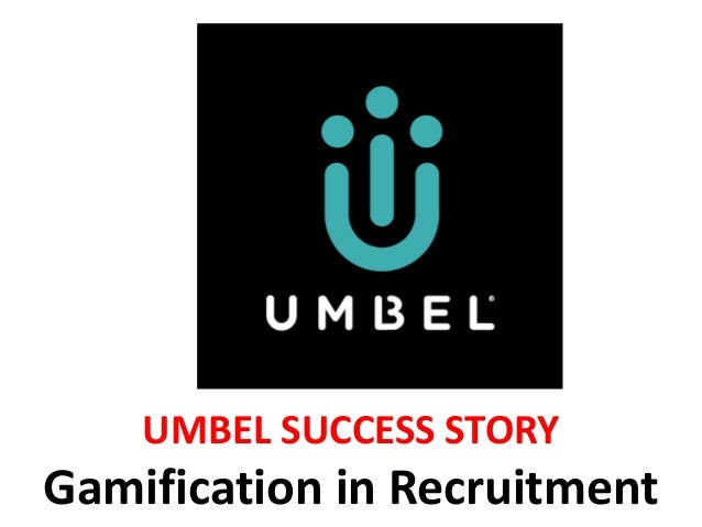 UMBEL SUCCESS STORY Gamification in Recruitment