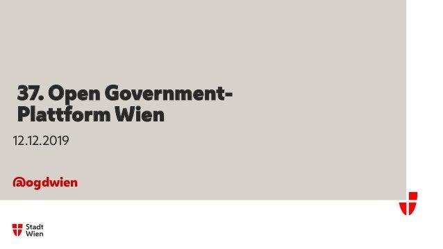 37. Open Government- Plattform Wien 12.12.2019 @ogdwien