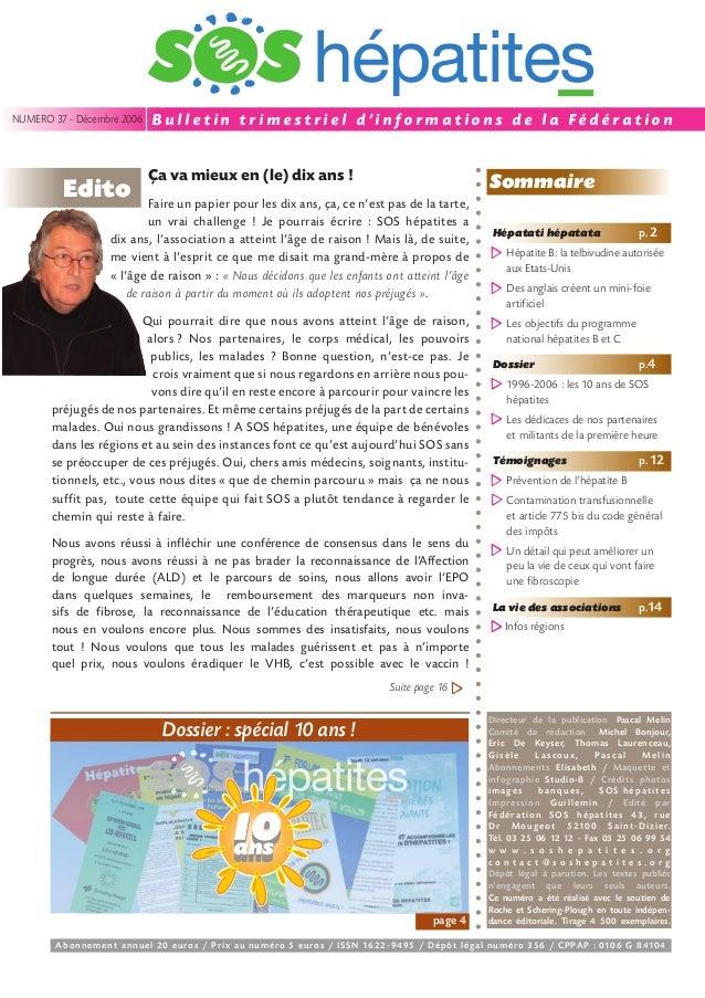 NUMERO 37 - Décembre 2006  Edito  Bulletin trimestriel d'informations de la Fédération Ça va mieux en (le) dix ans !  Somm...
