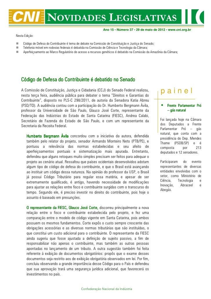 Ano 15 • Número 37 • 29 de maio de 2012 • www.cni.org.brNesta Edição:     Código de Defesa do Contribuinte é tema de debat...