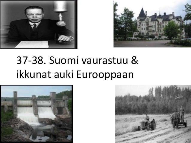 37-38. Suomi vaurastuu &  ikkunat auki Eurooppaan