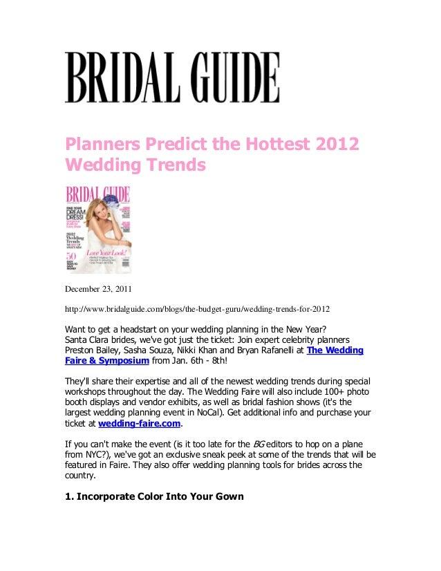 Planners Predict the Hottest 2012Wedding TrendsDecember 23, 2011http://www.bridalguide.com/blogs/the-budget-guru/wedding-t...