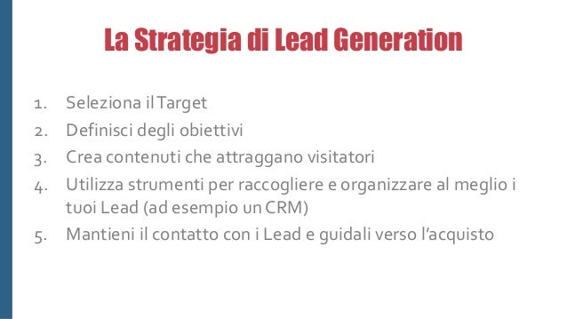Un esempio… Mail Blog Social media Landing Page Offerta consegnata Nuovo lead +