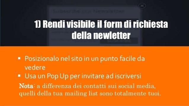 Esempi https://www.ghbass.com/ancillary/e mailsignup.do https://blog.aweber.com/subscribe-to-blog