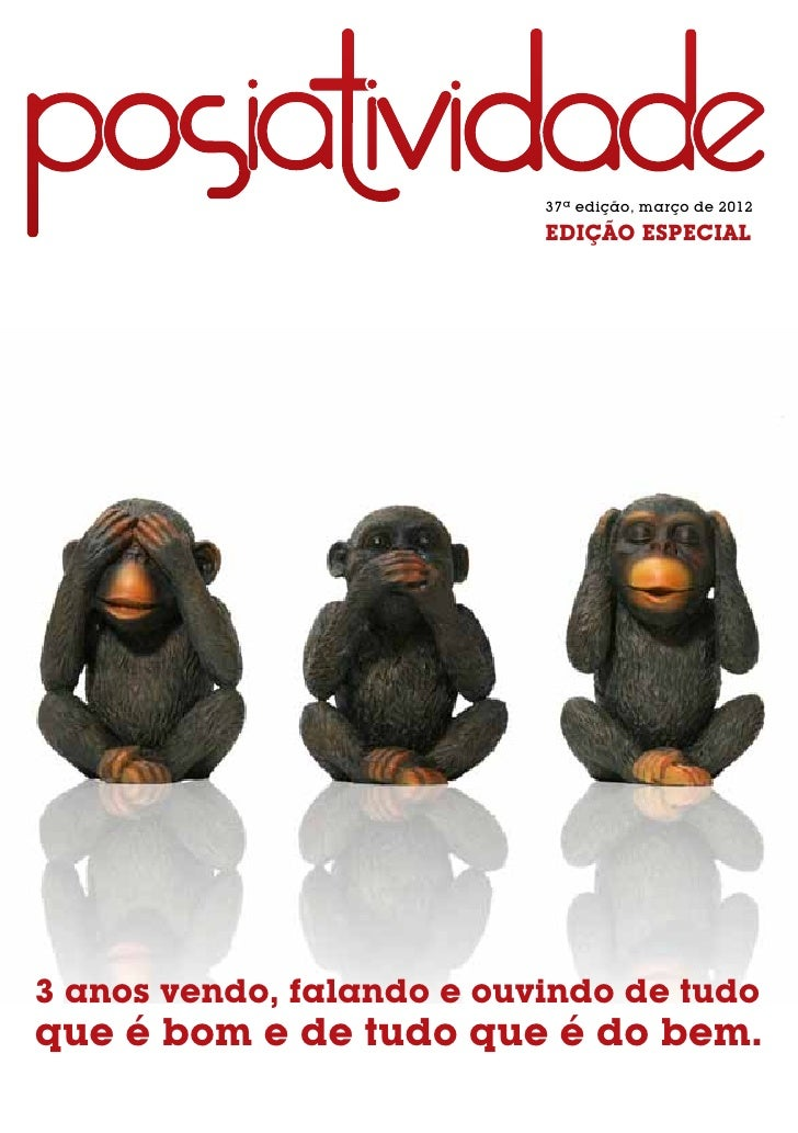 37ª edição, março de 2012                           EDIÇÃO ESPECIAL3 anos vendo, falando e ouvindo de tudoque é bom e de t...