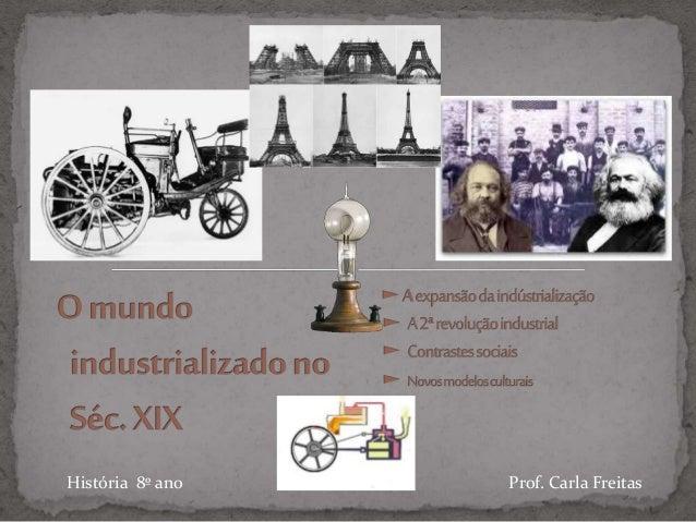 História 8º ano Prof. Carla Freitas