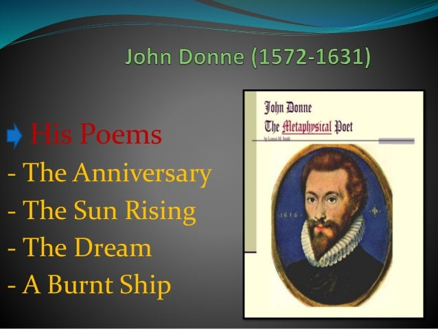 "the flea and the sun rising essay Free essay: the flea by john donne the situation described in the poem is the narrator trying to 585-586) ""the sun rising,"" by john donne, is divided."