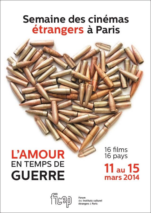 Semaine des cinémas étrangers à Paris 11 au 15 mars 2014 16 films 16 paysL'amour EN TEMPS DE guerre