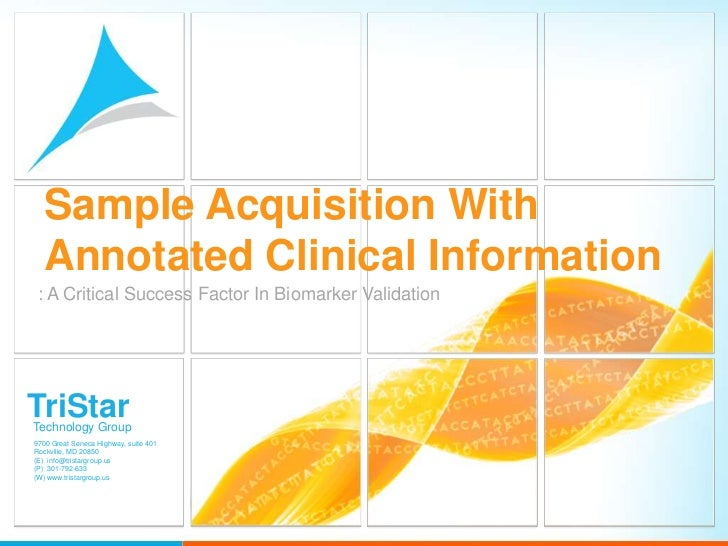 Sample Acquisition With  Annotated Clinical Information : A Critical Success Factor In Biomarker ValidationTriStarTechnolo...