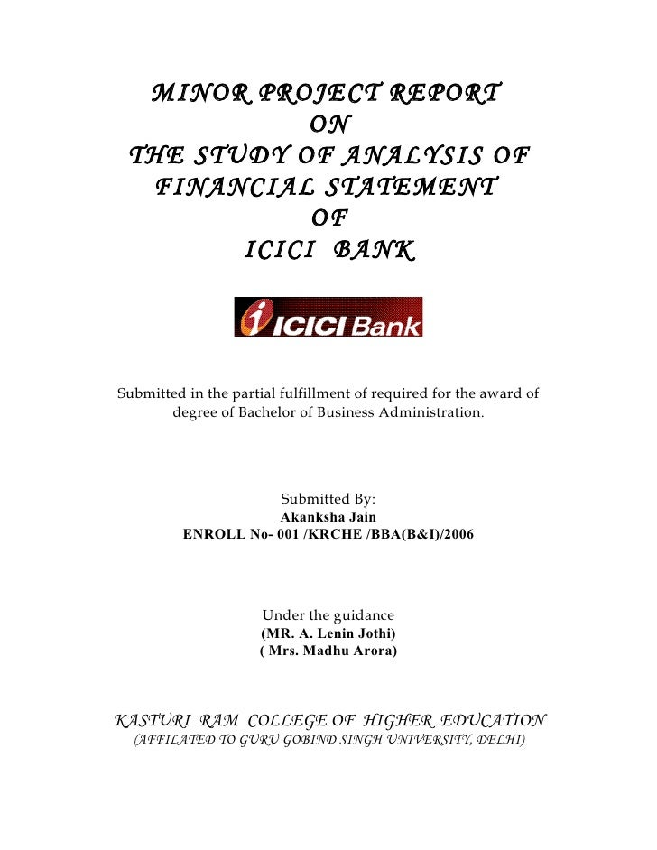 MINOR PROJECT REPORT             ON THE STUDY OF ANALYSIS OF  FINANCIAL STATEMENT             OF        ICICI BANKSubmitte...