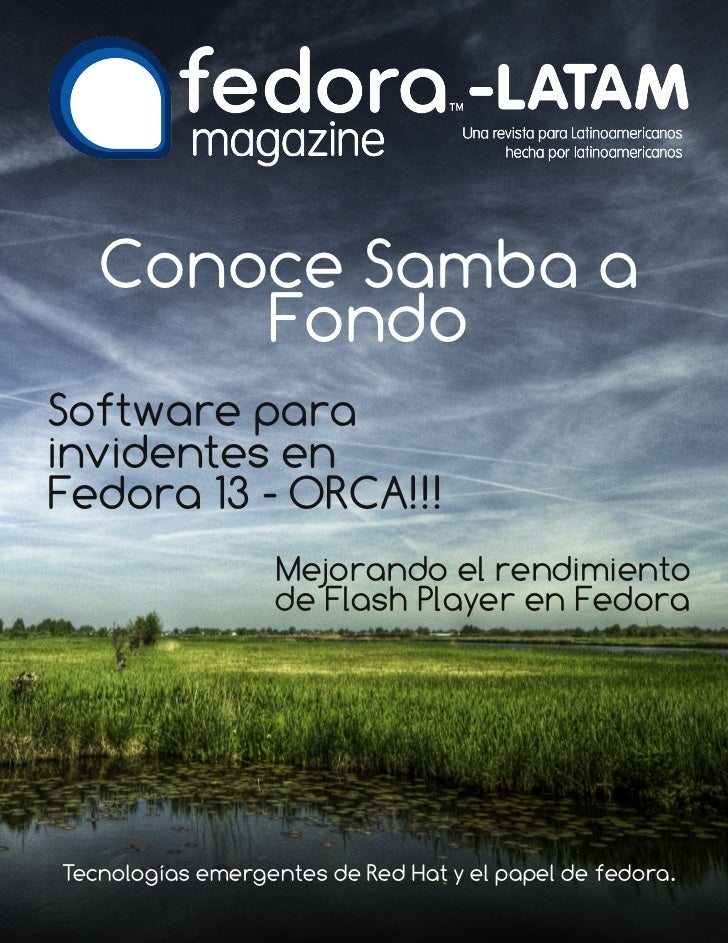 Conoce Samba a       FondoSoftware parainvidentes enFedora 13  ORCA!!!                   Mejorando el rendimiento        ...
