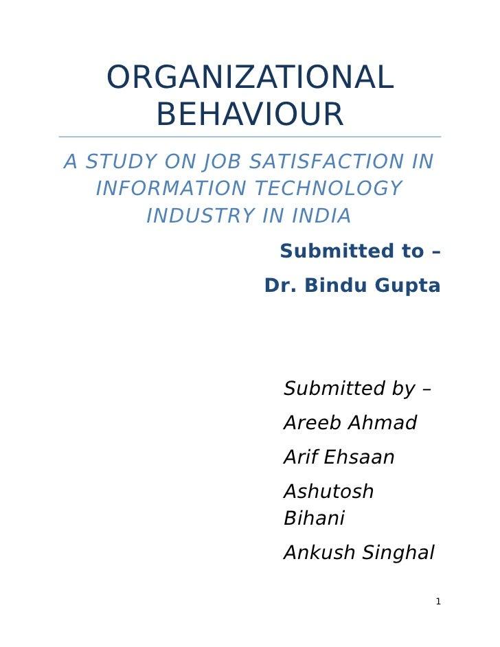 ORGANIZATIONAL     BEHAVIOURA STUDY ON JOB SATISFACTION IN   INFORMATION TECHNOLOGY       INDUSTRY IN INDIA               ...