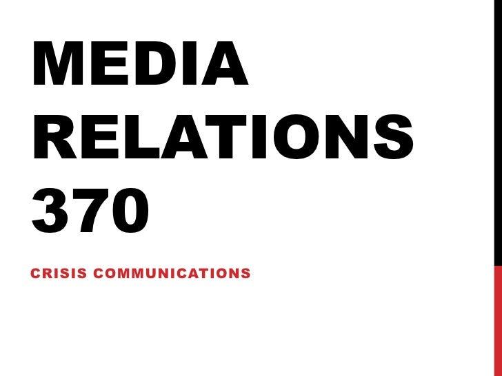 MEDIARELATIONS370CRISIS COMMUNICATIONS