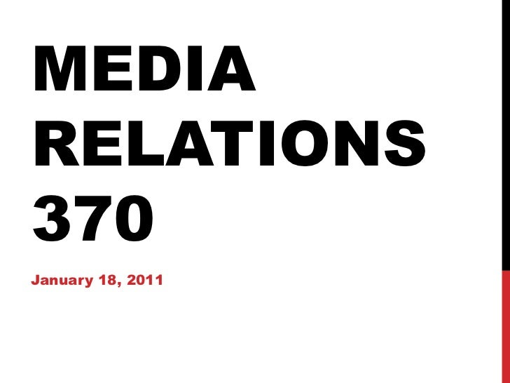 MEDIA RELATIONS 370 January 18, 2011