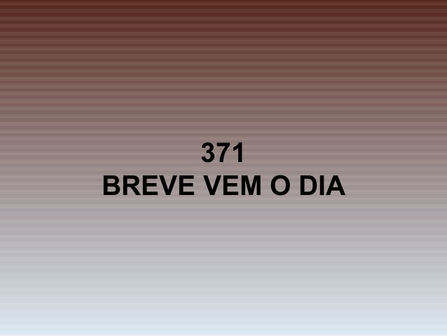 371 BREVE VEM O DIA