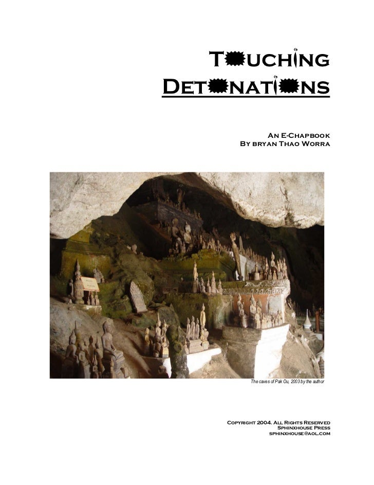 T    uchingDet       nati ns                    An E-Chapbook              By bryan Thao Worra                  The caves ...
