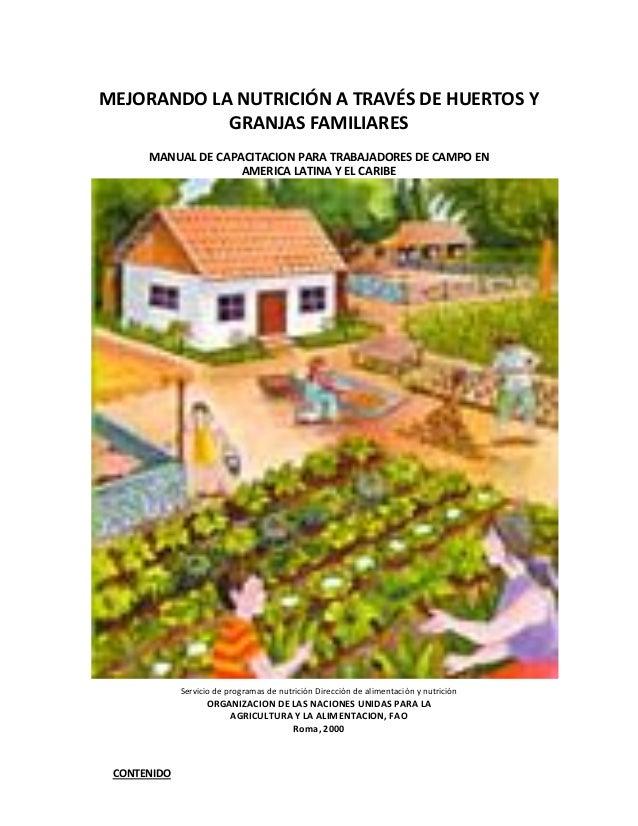 MEJORANDO LA NUTRICIÓN A TRAVÉS DE HUERTOS Y            GRANJAS FAMILIARES      MANUAL DE CAPACITACION PARA TRABAJADORES D...