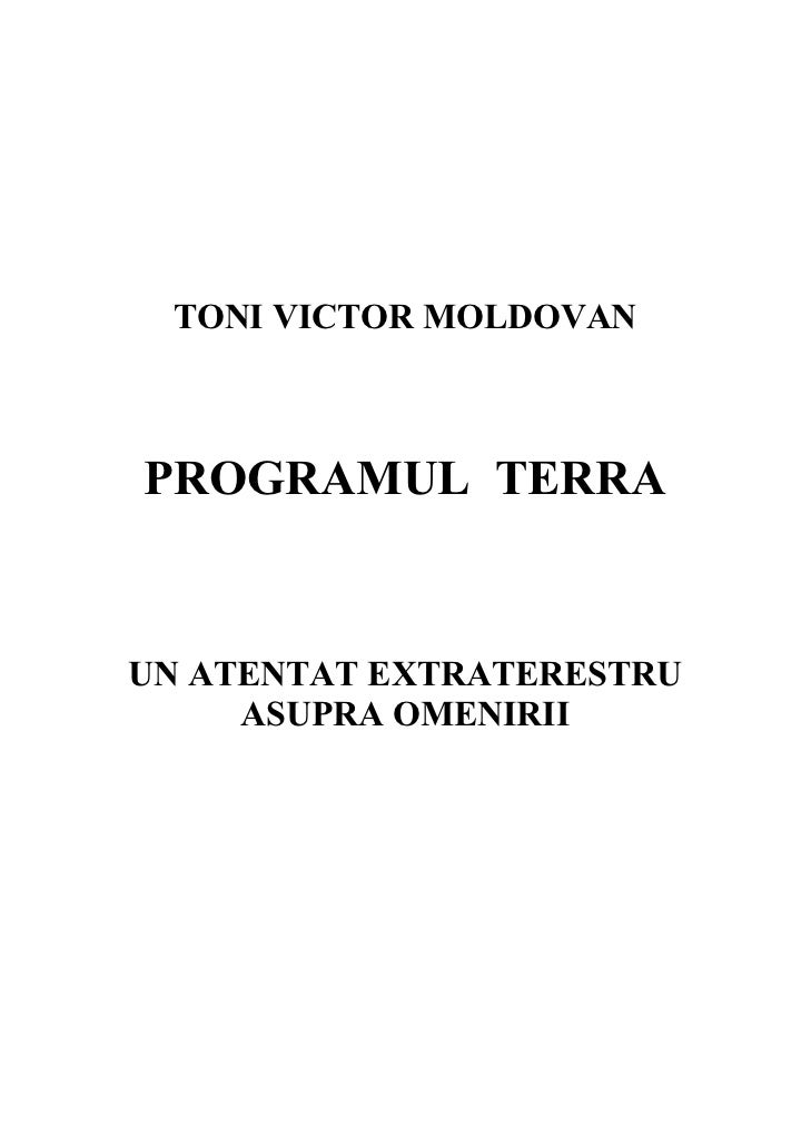TONI VICTOR MOLDOVANPROGRAMUL TERRAUN ATENTAT EXTRATERESTRU     ASUPRA OMENIRII