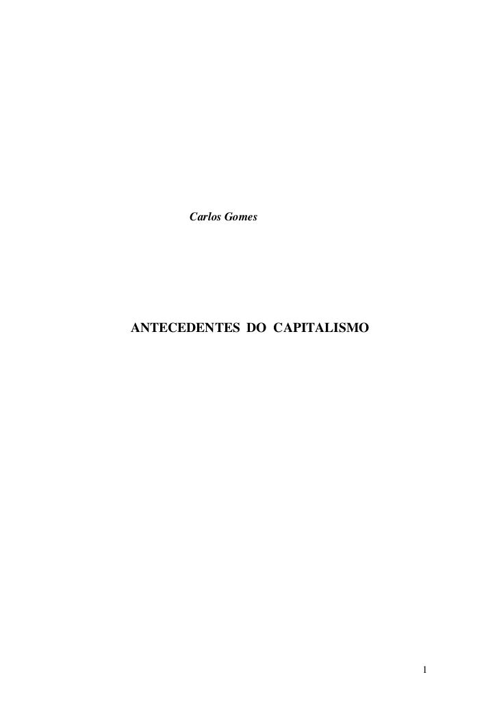 Carlos GomesANTECEDENTES DO CAPITALISMO                              1