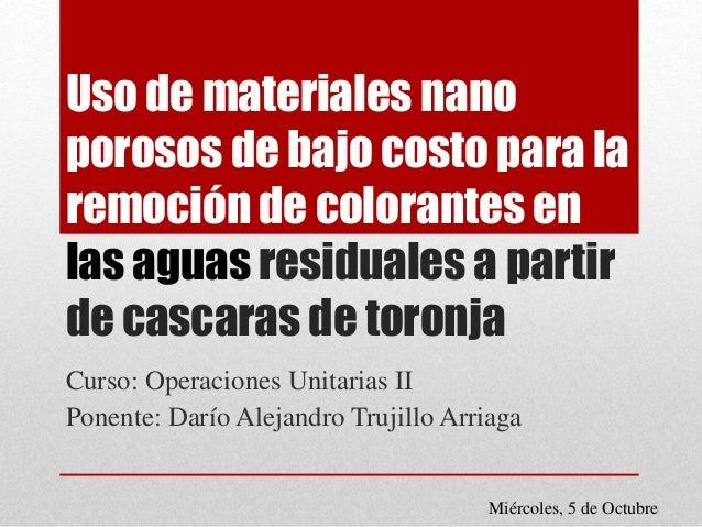 Uso de materiales nano porosos de bajo costo para la remoción de colorantes en las aguas residuales a partir de cascaras d...