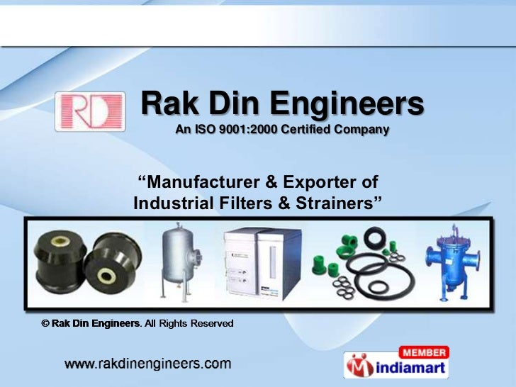 """Rak Din Engineers     An ISO 9001:2000 Certified Company """"Manufacturer & Exporter ofIndustrial Filters & Strainers"""""""