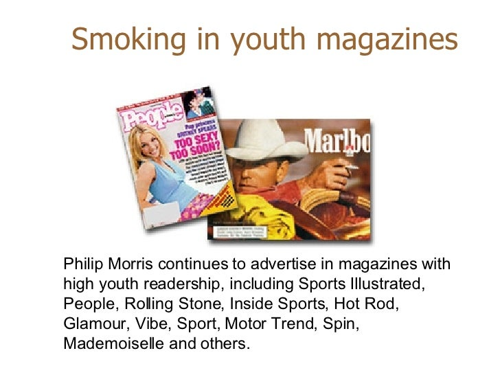 Philip Morris continues to advertise in magazines with high youth readership, including Sports Illustrated, People, Rollin...