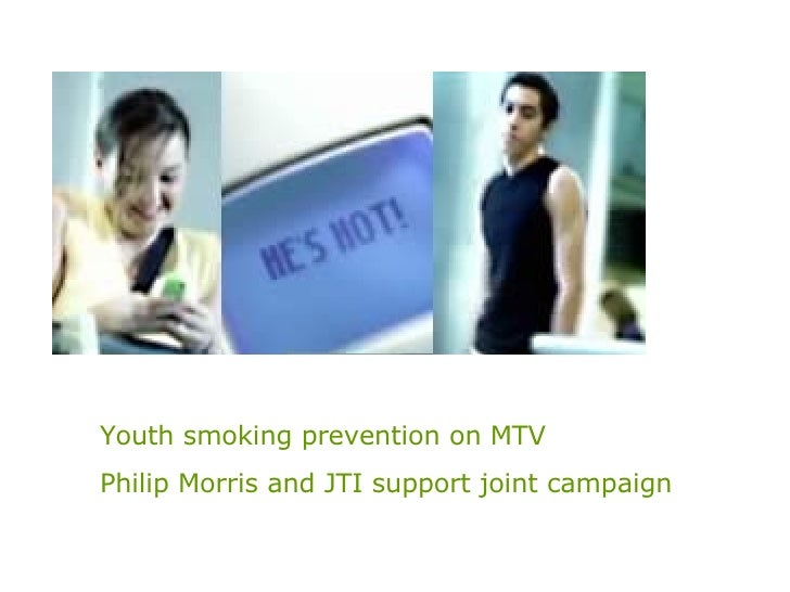 Youth smoking prevention on MTV   Philip Morris and JTI support joint campaign