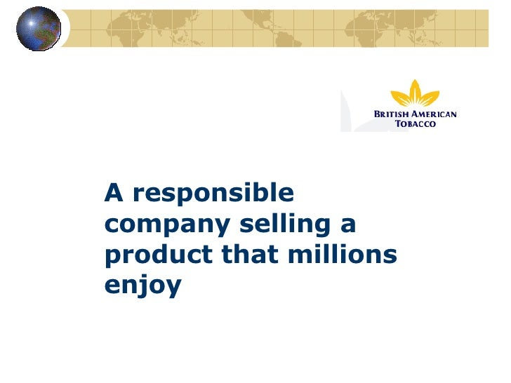 A responsible company selling a product that millions enjoy