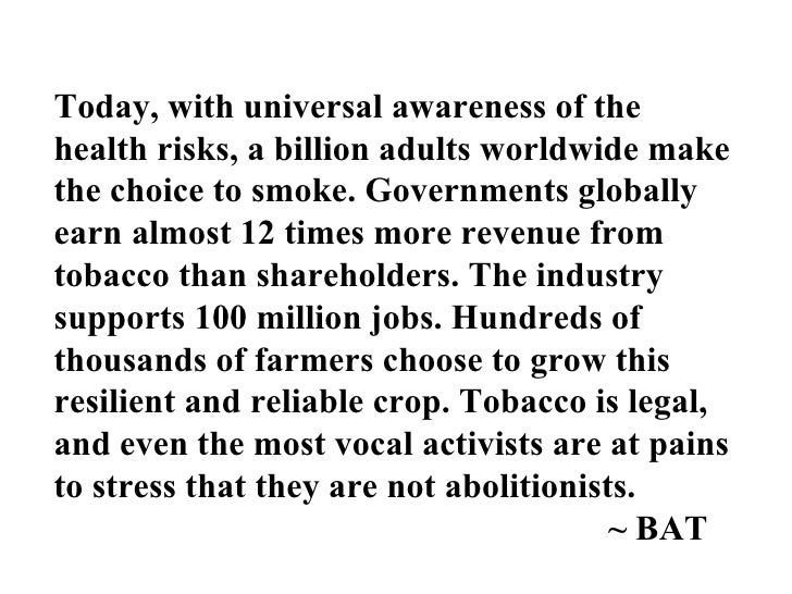 Today, with universal awareness of the health risks, a billion adults worldwide make the choice to smoke. Governments glob...