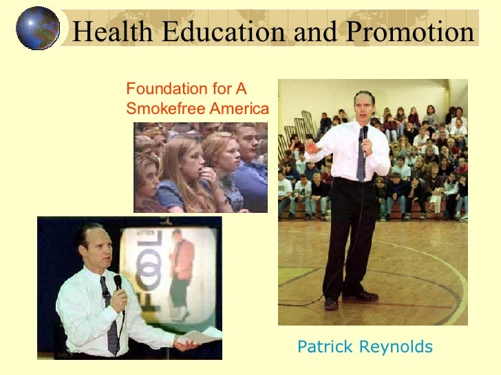 Health Education and Promotion Foundation for A Smokefree America Patrick Reynolds