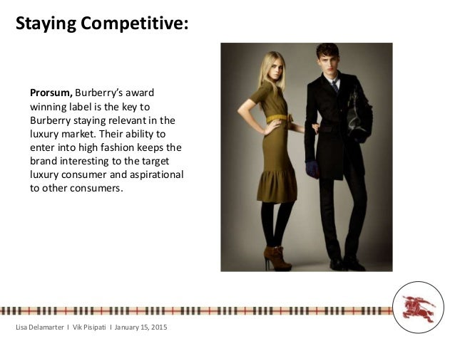 burberry target market Fashion photographer chris floyd told the guardian that burberry's decision to the people his age are burberry's target market or the future target market.