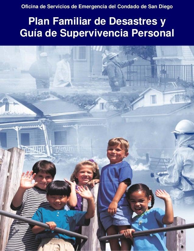 Oficina de Servicios de Emergencia del Condado de San DiegoPlan Familiar de Desastres y Guía de Supervivencia Personal Pla...