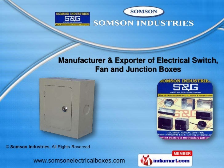 Manufacturer & Exporter of Electrical Switch,         Fan and Junction Boxes