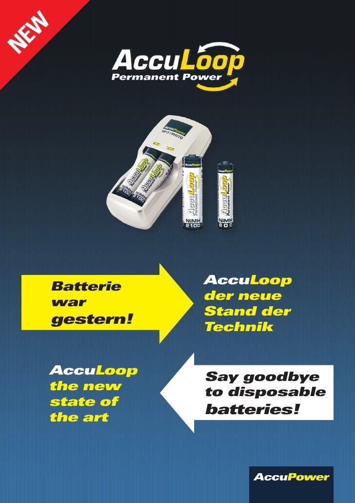 W NE           Batterie   AccuLoop       war        der neue                  Stand der       gestern!   Technik         A...