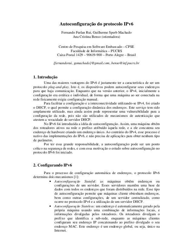 Autoconfiguração do protocolo IPv6 Fernando Furlan Rui, Guilherme Sperb Machado Ana Cristina Benso (orientadora) Centro de...