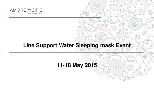 Line Support Water Sleeping mask Event 11-18 May 2015