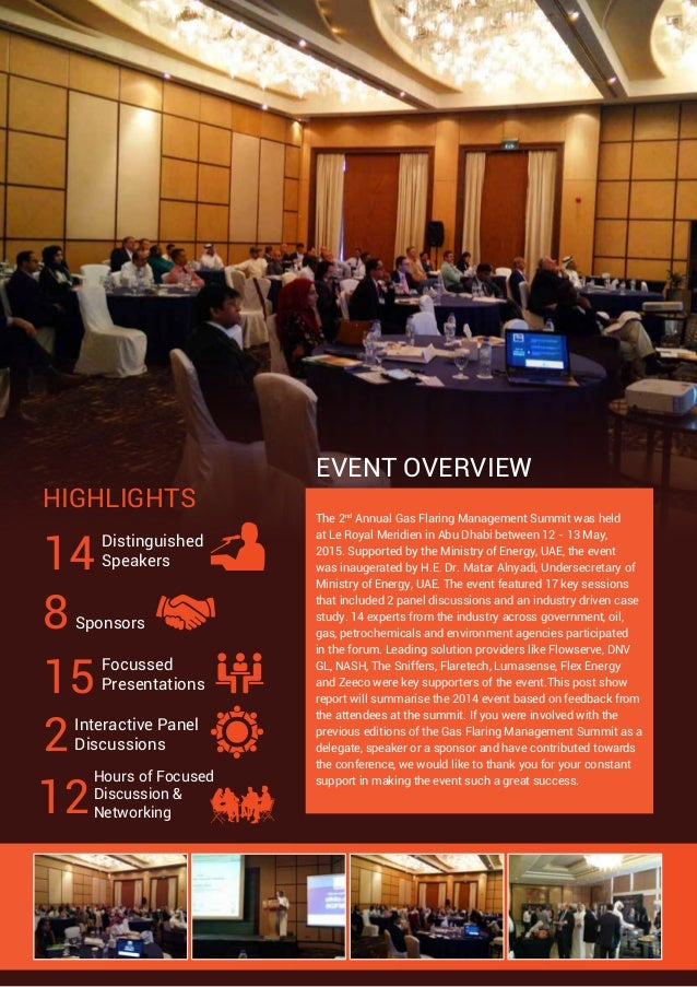 EVENT OVERVIEW HIGHLIGHTS The 2nd Annual Gas Flaring Management Summit was held at Le Royal Meridien in Abu Dhabi between ...