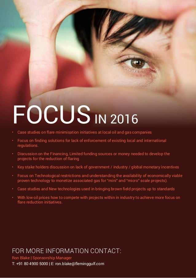 IN 2016FOCUS• Case studies on flare minimisation initiatives at local oil and gas companies • Focus on finding solutions...