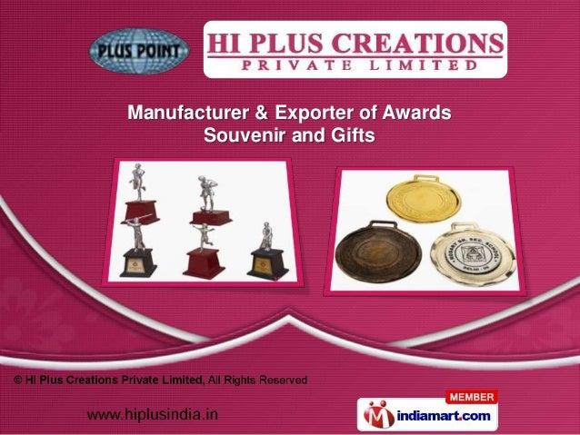 Manufacturer & Exporter of Awards       Souvenir and Gifts