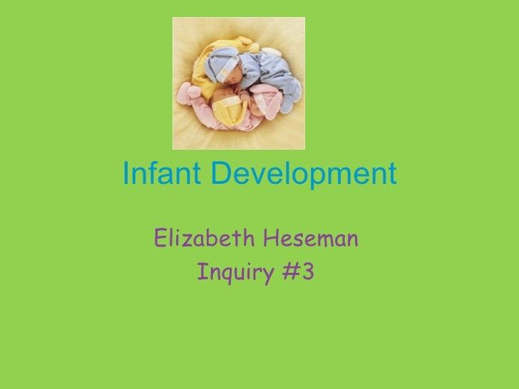 Infant Development  Elizabeth Heseman  Inquiry #3