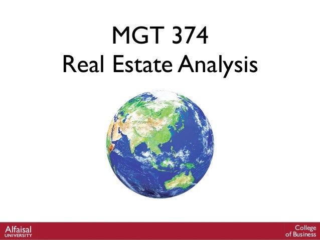 MGT 374 Real Estate Analysis College of Business AlfaisalUNIVERSITY