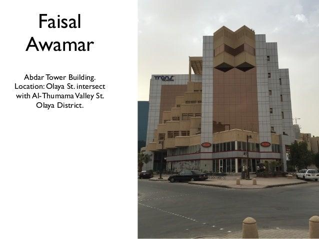 Faisal Awamar Abdar Tower Building. Location: Olaya St. intersect with Al-ThumamaValley St. Olaya District.