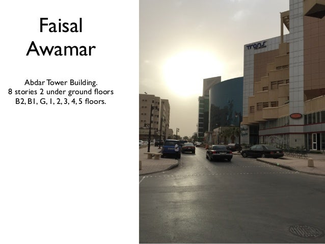 Faisal Awamar Abdar Tower Building. 8 stories 2 under ground floors B2, B1, G, 1, 2, 3, 4, 5 floors.