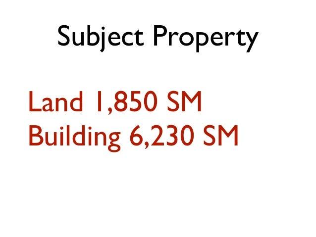 Subject Property Land 1,850 SM Building 6,230 SM
